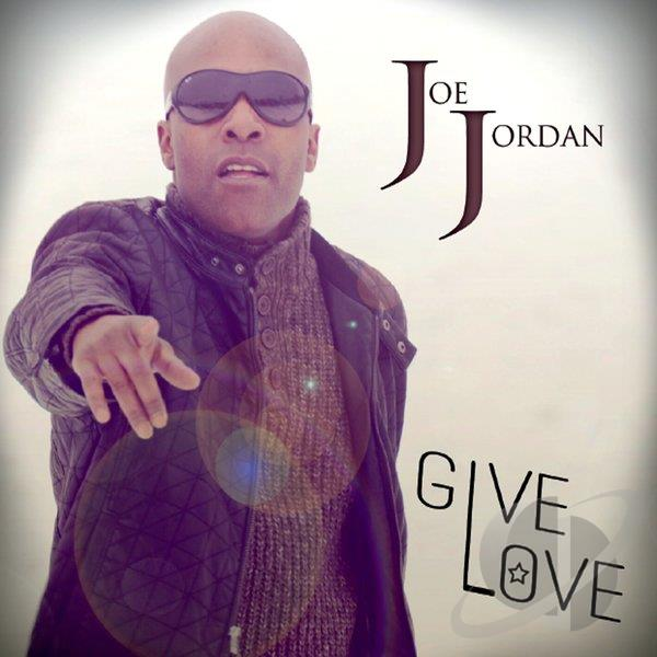 Joe Jordan Give Love